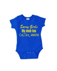 Lol!!   Hey, I found this really awesome Etsy listing at https://www.etsy.com/listing/95054521/sorry-girls-funny-baby-boy-shirt