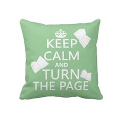 Keep Calm and Turn The Page Throw Pillows book poster, stay calm, keep calm, throw pillows, book worm quotes