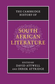 Cambridge history of South African literature [electronic resource]