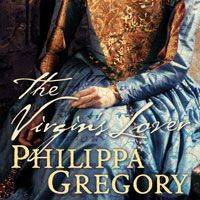 The Virgin's Lover. I always enjoy reading Philippa Gregory.