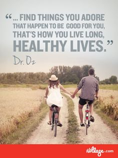 Find something you love and it won't feel like exercise. #droz #guesteditor #health http://www.ivillage.com/guest-editor-dr-oz?cid=pin|guesteditor|droz2|2-7-13