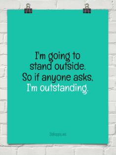 Im out- standing