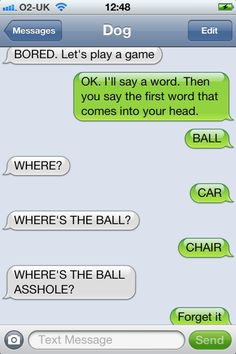 """yeah dogs tend to hear """"ball"""" and that's it."""