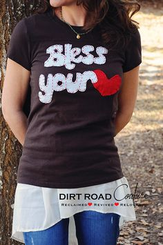 Bless Your Heart  Custom Made Vintage Tee by by DirtRoadCouture, $45.00