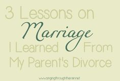 3 Lessons on Marriage I Learned From my Parent's Divorce #marriage