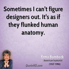 ~ Erma Bombeck