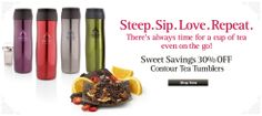Save 30% on our contour tumblers and more... a sweet deal for our tea lovers!