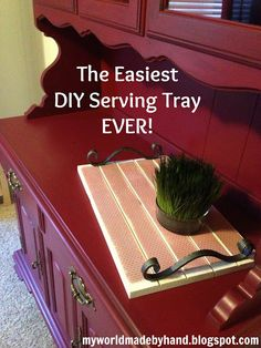 The Easiest DIY Serving Tray EVER