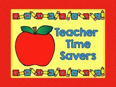 Teacher Time Saver tips