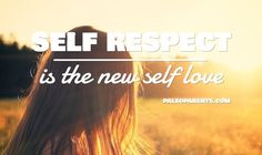 Self Respect is the