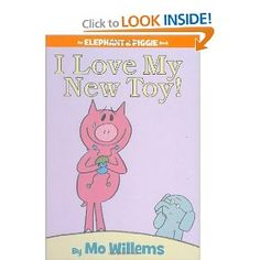 i love my new toy-mo willems