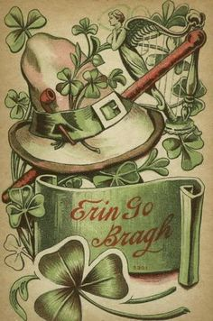 "Erin Go Bragh- ""Erin go Bragh"" is an anglicisation of the Irish phrase Éirinn go Brách,  most often translated as ""Ireland Forever."""