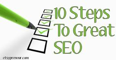 10 Steps to Great SEO and Why They Might Not Matter :) www.etsypreneur.com