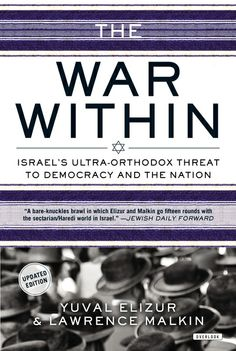 THE WAR WITHIN by Yuval Elizur -- The first book on a conflict that is fast crystallizing into a national debate, The War Within is a lively and trenchant exploration of a battle between church and state as it plays out before our eyes in Israel today.