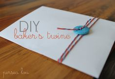 DIY Baker's Twine by Persia Lou
