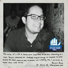 """Reason 94 #ItCanWait: """"The value of a life is much more important to me than responding to a text. There's absolutely no message urgent enough to respond to while behind the wheel, which is why no matter who is texting me, I promise to never text and drive."""" Take the pledge to never text and drive again at itcanwait.com"""