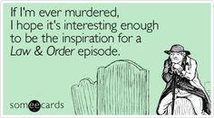 Law & Order inspiration!