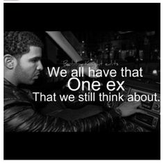 the ex lol on pinterest love life quotes drake and ex