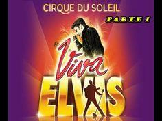 Viva ELVIS - Cirque du Soleil - PARTE 1 - YouTube