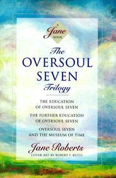 Bestseller Books Online The Oversoul Seven Trilogy: The Education of Oversoul Seven, The Further Education of Oversoul Seven, Oversoul Seven and the Museum of Time (Roberts, Jane) Jane Roberts $14.63  - http://www.ebooknetworking.net/books_detail-1878424173.html