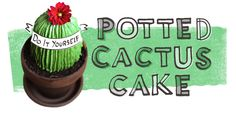 DIY Potted Cactus Cake-- and it's edible too!