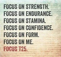 #Focus and you'll get there! #FOCUST25  http://bit.ly/GETFOCUST25 shaun tinspir, stay focused, git fit, fitness programs, t25 workout