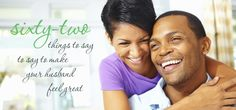 62 Things to Say to Make Your Husband Feel Great | MomLife Today
