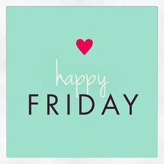 Oh, hello Friday, nice to see you again. #TGIF