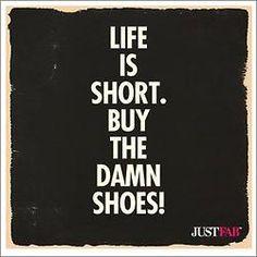 Life is short. AMEN!