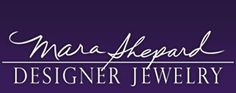 Mara Shepard Designer Jewelry  ~  Santa Rosa, California