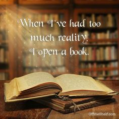 get away from reality....open a book