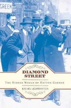 In 'Diamond Street', Rachel Lichtenstein investigates the mysterious and secretive world of London's Hatton Garden.