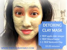 Detoxing Clay Mask ~ with recipe ~ From::  www.thepolivkafamily.com