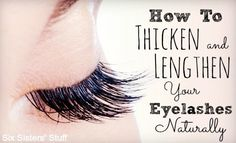How to Thicken and Lengthen Your Eyelashes Naturally #SixSistersStuff