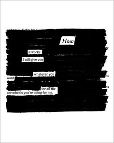"""Austin Kleon, """"How It Works"""" from Newspaper Blackout Poems series"""