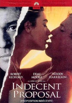 """Indecent Proposal"" starring Demi Moore, Robert Redford and Woody Harrelson. http://www.youtube.com/watch?v=3kA0MydxWUo"
