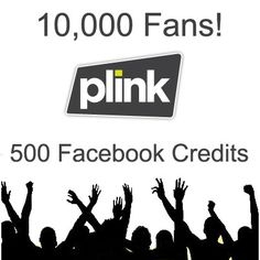 Plink Reached 10,000 Facebook Fans!    We'd like to celebrate by giving away 500 Bonus Facebook Credits!
