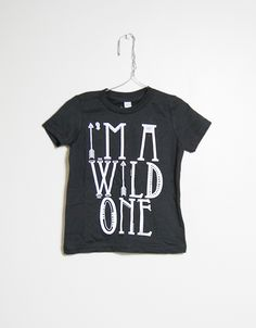 I'm a Wild One Tee (for the girls!!)