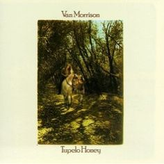 """Tupelo Honey"" - Van Morrison"