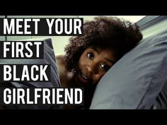 ▶ Meet Your First Black Girlfriend - YouTube || #bwwm #wmbw
