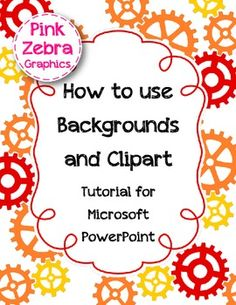 FREE - How to use Backgrounds and Clipart: Tutorial for Microsoft