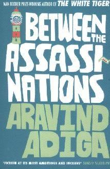 Between the Assassinations Aravind Adiga