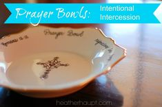 Prayer Bowls: Intentionally filling up with God's presence and interceding for others!