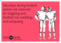 Saturdays during football season are reserved for tailgating and football not weddings and antiqueing. #football #saturdays #wedding #B1G #spartans #MSU