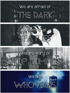 Count the shadows, dont blink, and beware the nesting conscious. Proud to be a whovian