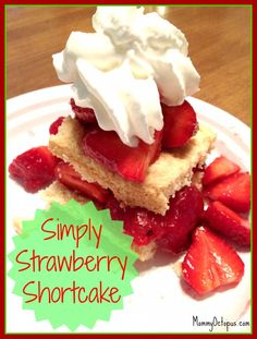 Tasty Tuesday: Simply Strawberry Shortcake | Mommy Octopus
