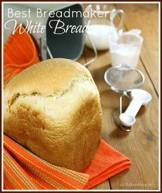 Best White Bread in the Bread Machine