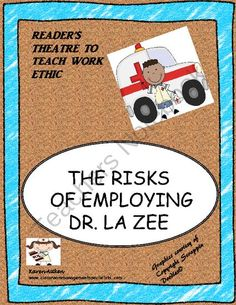 The Risks of Employing Dr. La Zee from Classroom Management Specialists on TeachersNotebook.com -  (6 pages)  - Reader's Theatre to Teach Work Ethic