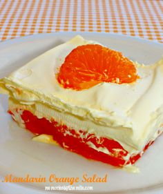 Mandarin Orange Salad, layers of mandarin orange and cream, the perfect side dish or dessert!