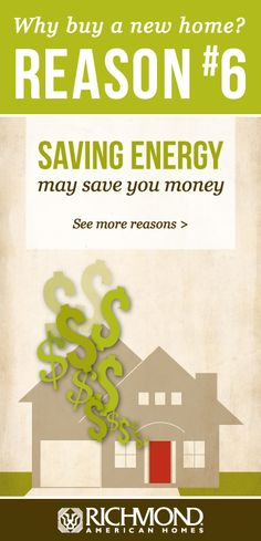 Energy-efficiency is a great reason to buy a new home.